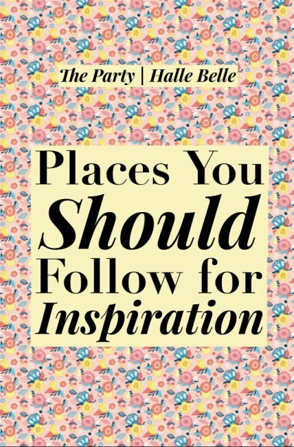 The Party//Halle Belle//Place You Can Follow for Inspiration